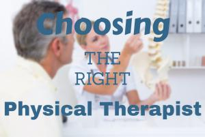 HOW DO I FIND THE RIGHT PHYSICAL THERAPIST NEAR ME?